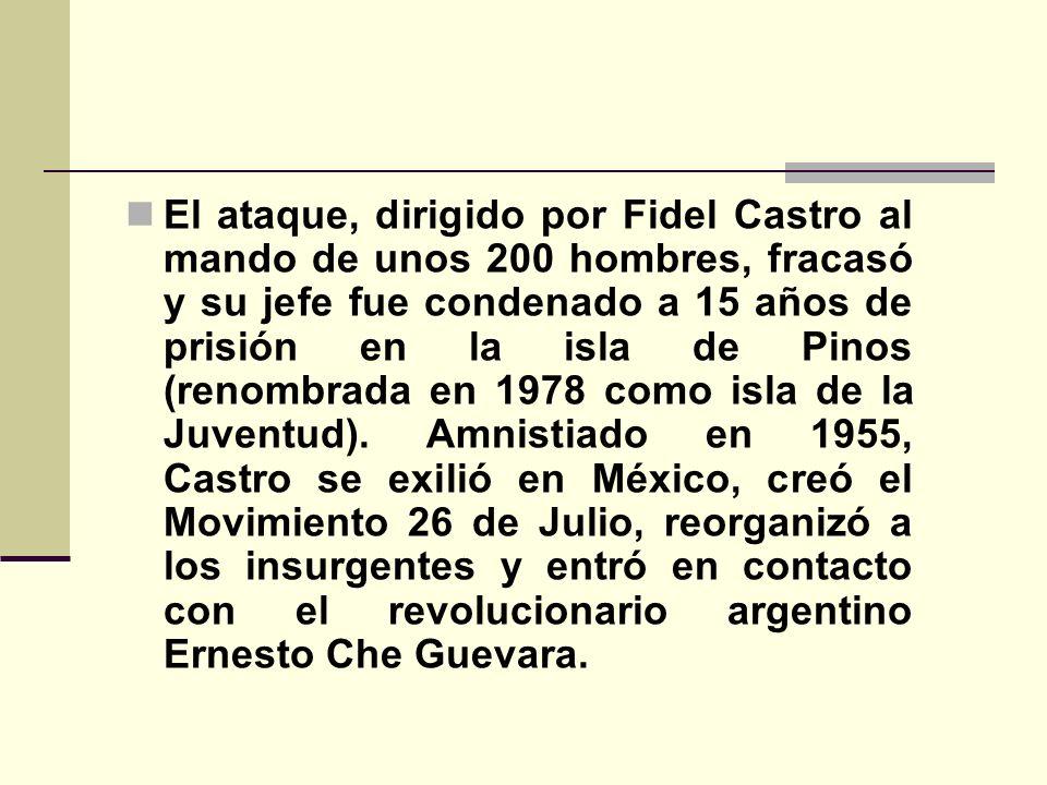 El ataque, dirigido por Fidel Castro al mando de unos 200 hombres, fracasó y su jefe fue condenado a 15 años de prisión en la isla de Pinos (renombrada en 1978 como isla de la Juventud).