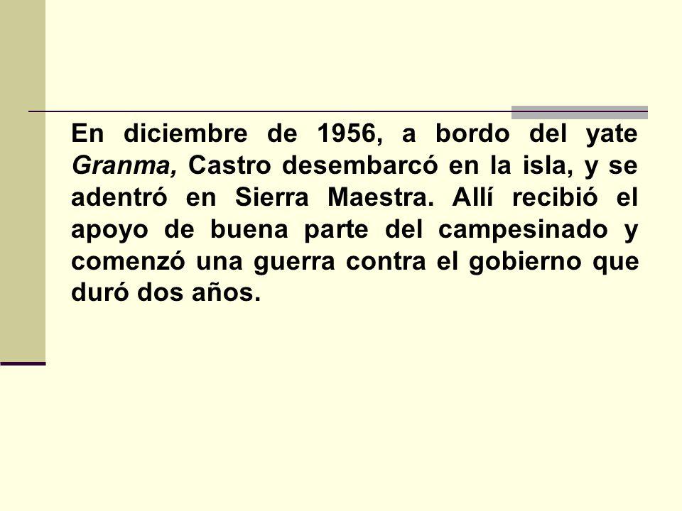 En diciembre de 1956, a bordo del yate Granma, Castro desembarcó en la isla, y se adentró en Sierra Maestra.