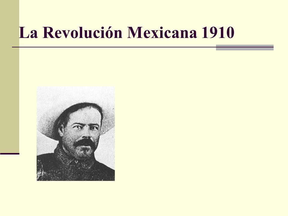 La Revolución Mexicana 1910