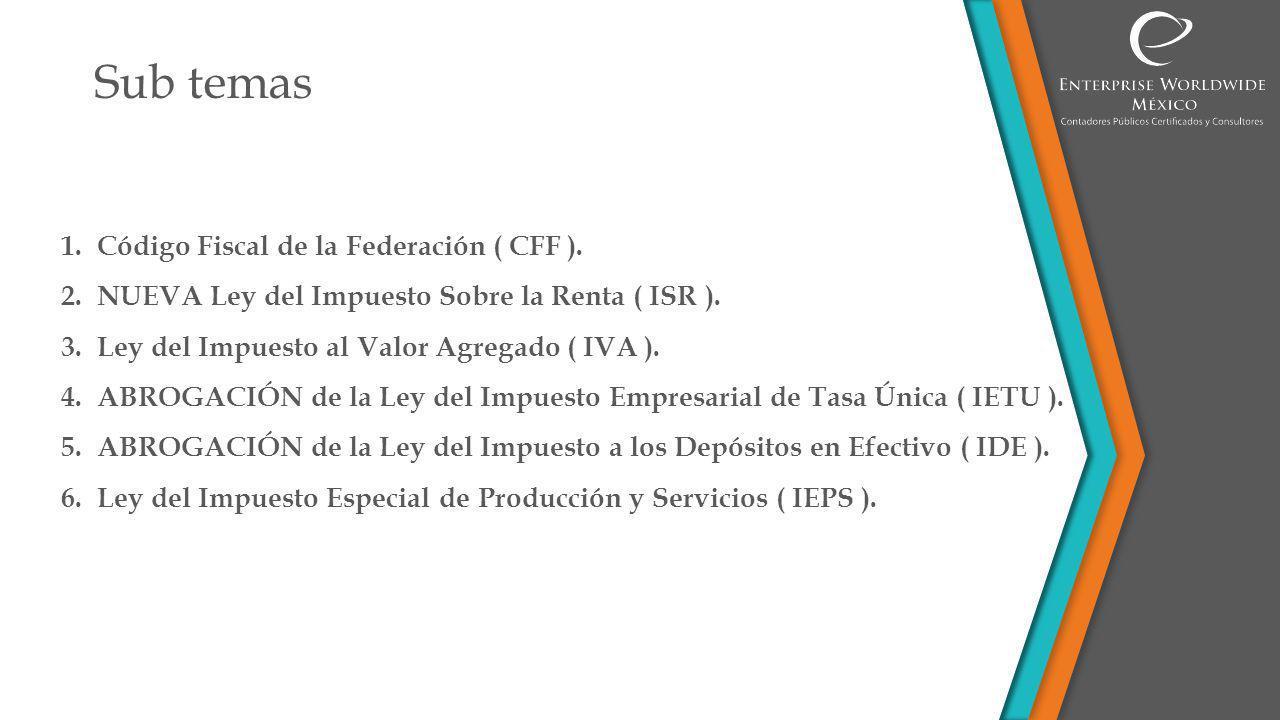 Sub temas Código Fiscal de la Federación ( CFF ).