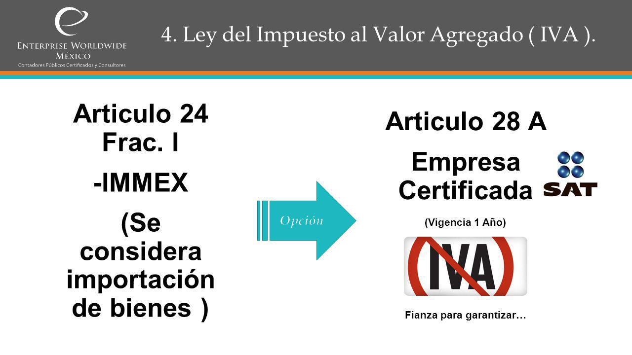 4. Ley del Impuesto al Valor Agregado ( IVA ).