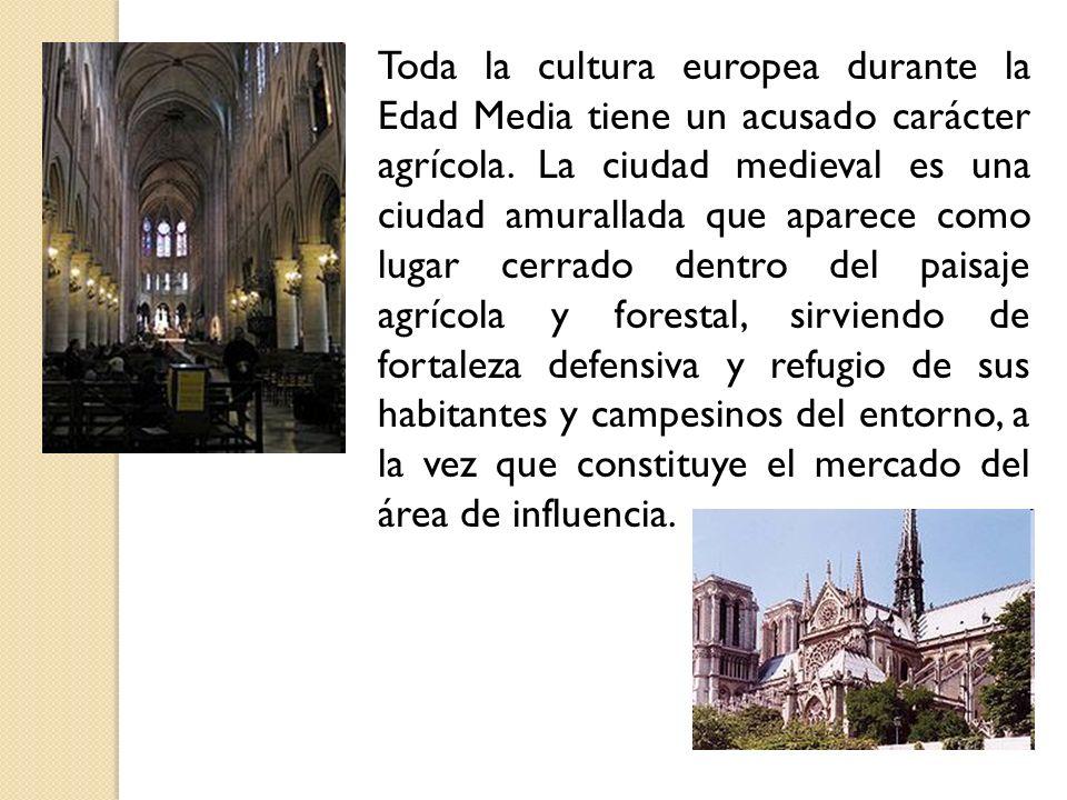 Toda la cultura europea durante la Edad Media tiene un acusado carácter agrícola.