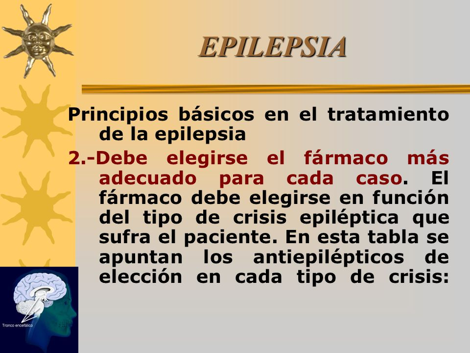 EPILEPSIA Principios básicos en el tratamiento de la epilepsia