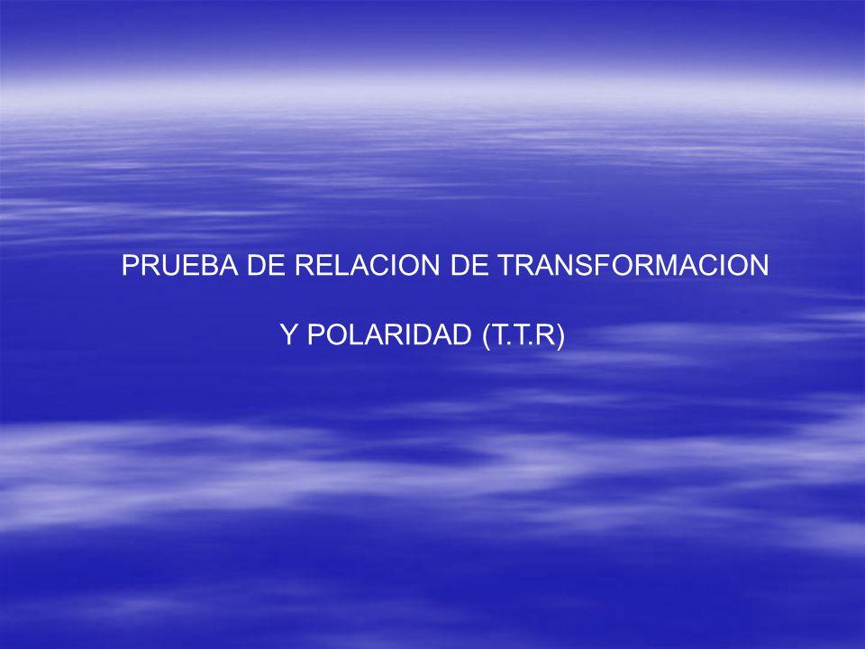 PRUEBA DE RELACION DE TRANSFORMACION