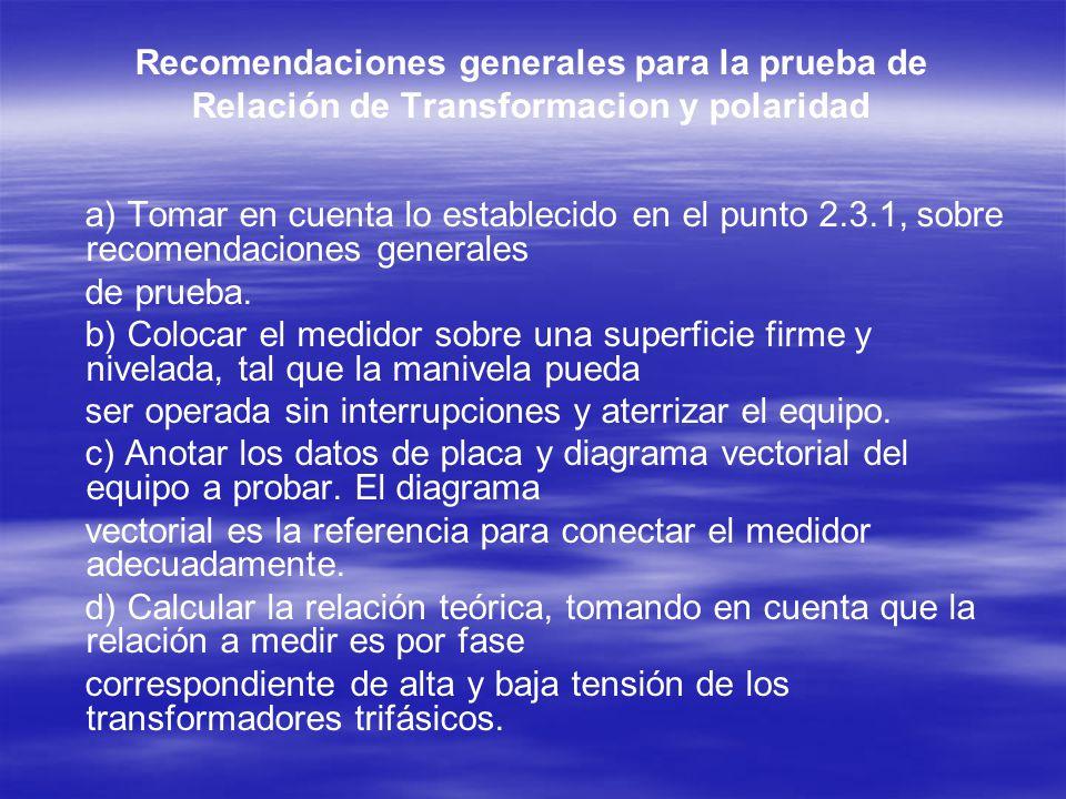 Recomendaciones generales para la prueba de Relación de Transformacion y polaridad
