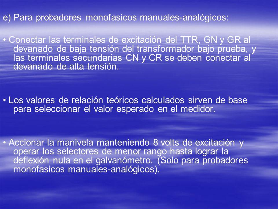 e) Para probadores monofasicos manuales-analógicos: