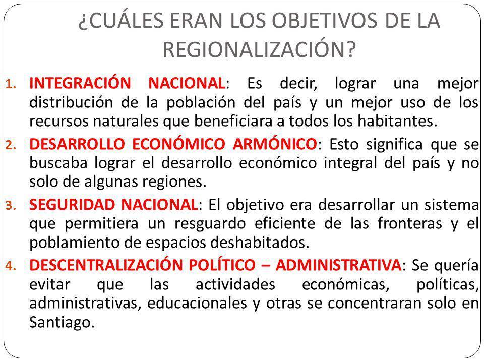 ¿CUÁLES ERAN LOS OBJETIVOS DE LA REGIONALIZACIÓN