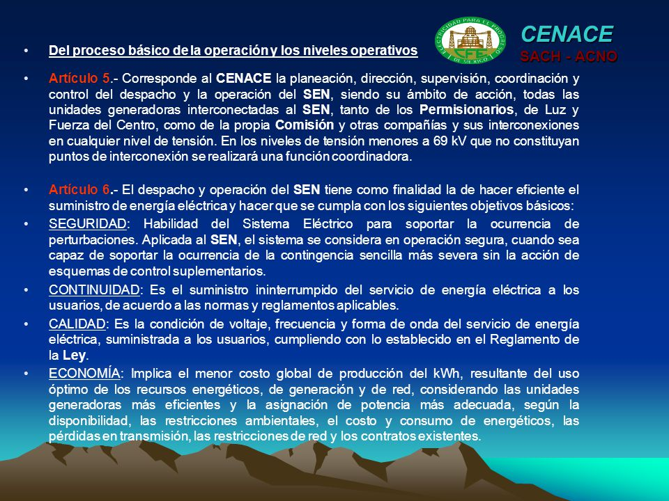 CENACE Del proceso básico de la operación y los niveles operativos. SACH - ACNO.
