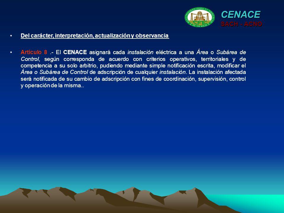 CENACE SACH - ACNO. Del carácter, interpretación, actualización y observancia.