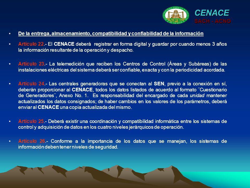 CENACE SACH - ACNO. De la entrega, almacenamiento, compatibilidad y confiabilidad de la información.