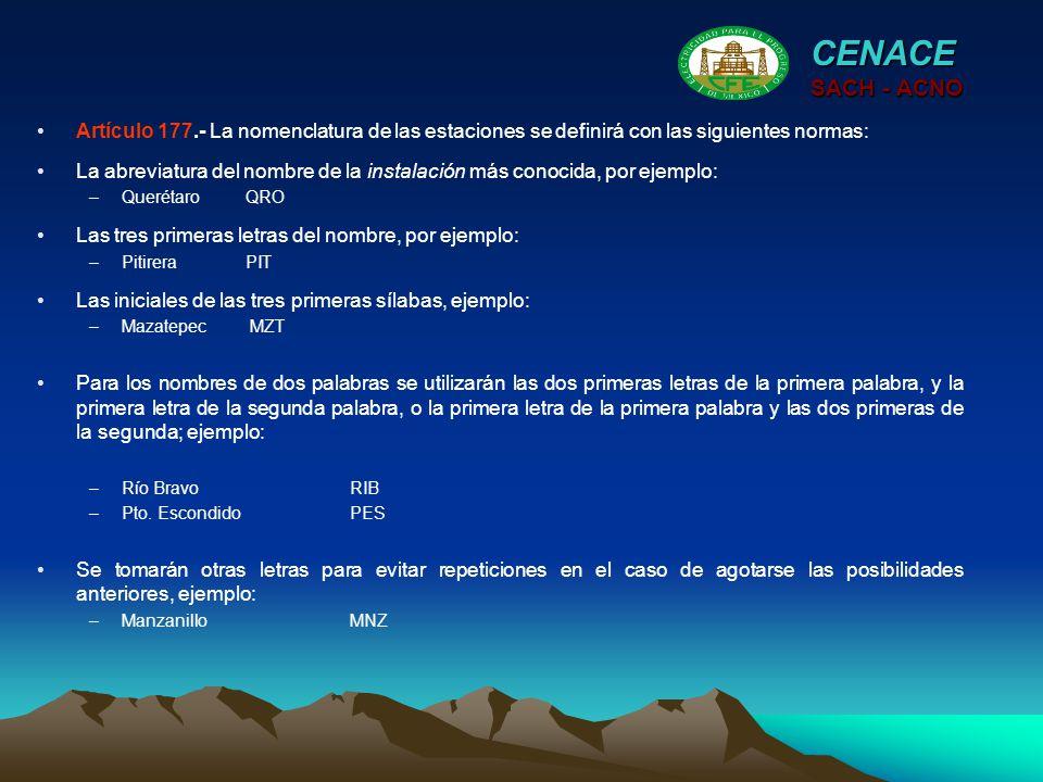 CENACE SACH - ACNO. Artículo 177.- La nomenclatura de las estaciones se definirá con las siguientes normas: