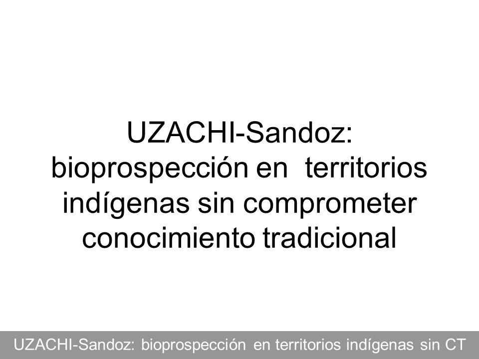 UZACHI-Sandoz: bioprospección en territorios indígenas sin CT