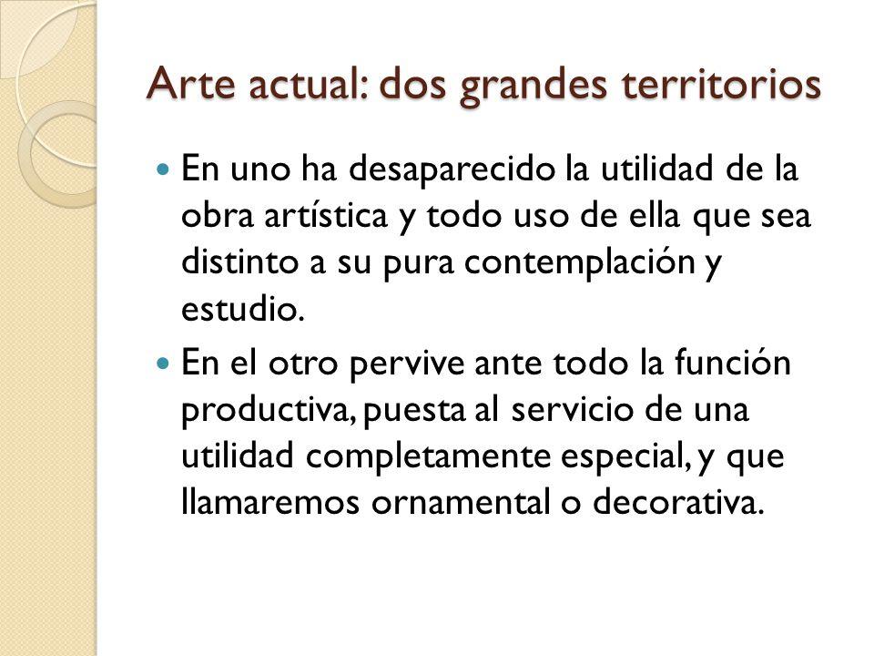 Arte actual: dos grandes territorios