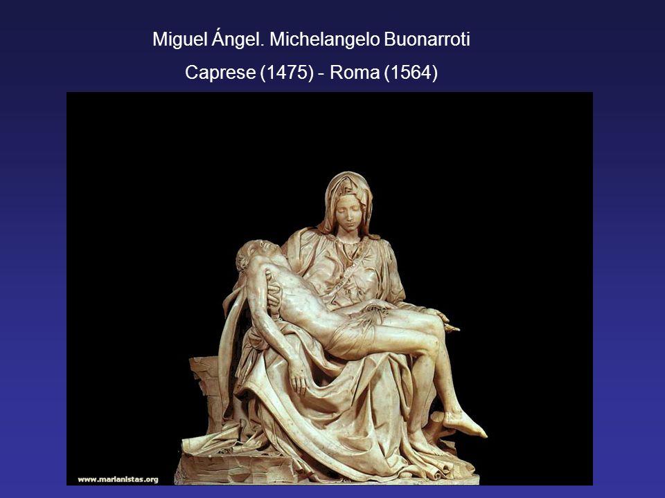Miguel Ángel. Michelangelo Buonarroti