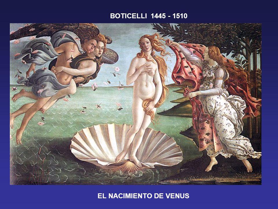 BOTICELLI 1445 - 1510 EL NACIMIENTO DE VENUS