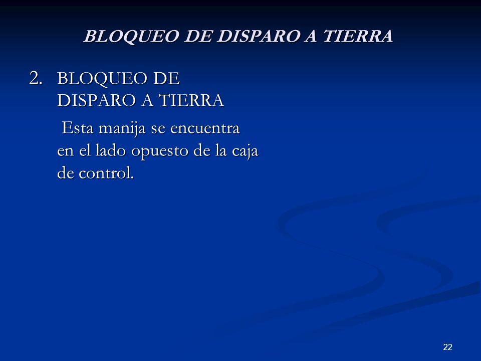 BLOQUEO DE DISPARO A TIERRA