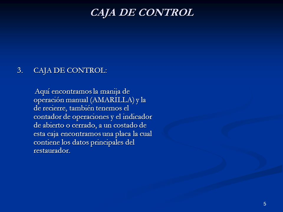 CAJA DE CONTROL CAJA DE CONTROL: