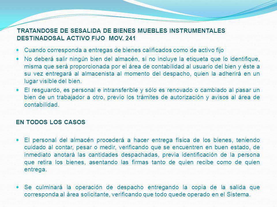 TRATANDOSE DE SESALIDA DE BIENES MUEBLES INSTRUMENTALES DESTINADOSAL ACTIVO FIJO MOV. 241