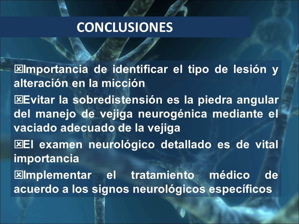 CONCLUSIONES Importancia de identificar el tipo de lesión y alteración en la micción.