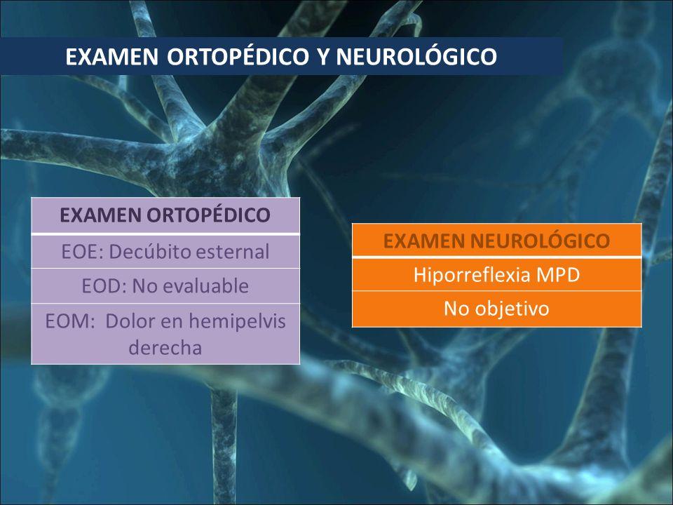 EXAMEN ORTOPÉDICO Y NEUROLÓGICO