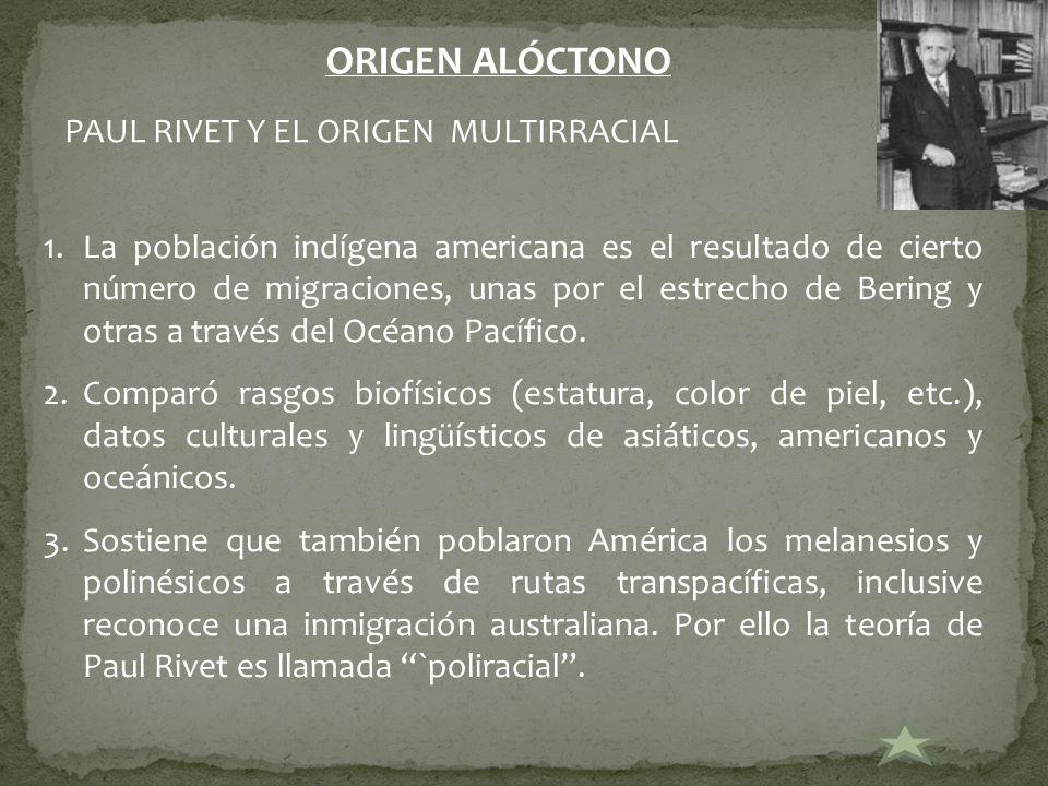ORIGEN ALÓCTONO PAUL RIVET Y EL ORIGEN MULTIRRACIAL