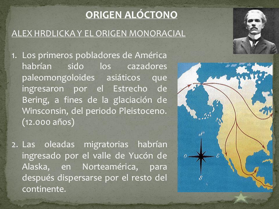 ORIGEN ALÓCTONO ALEX HRDLICKA Y EL ORIGEN MONORACIAL