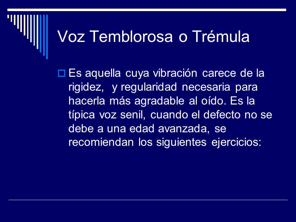 Voz Temblorosa o Trémula