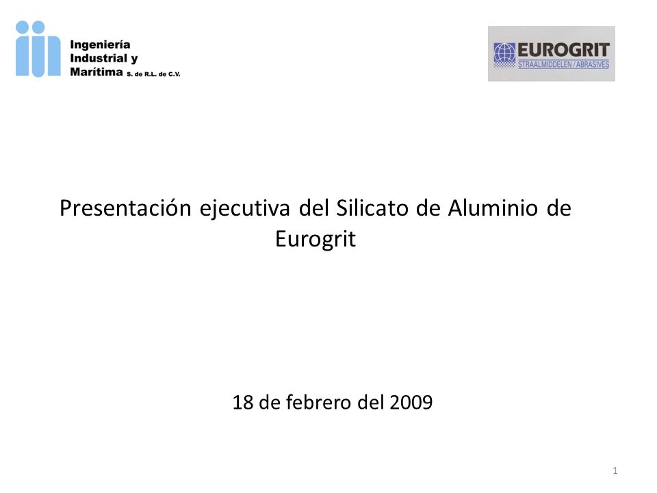 Presentación ejecutiva del Silicato de Aluminio de Eurogrit