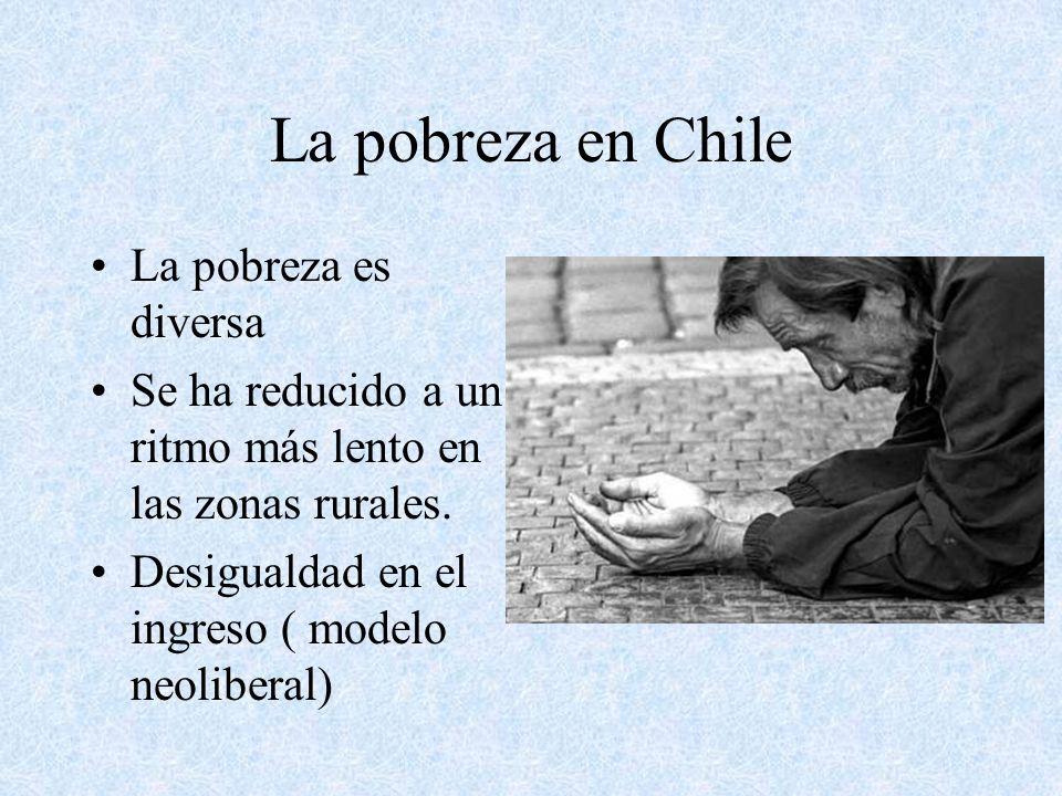 La pobreza en Chile La pobreza es diversa