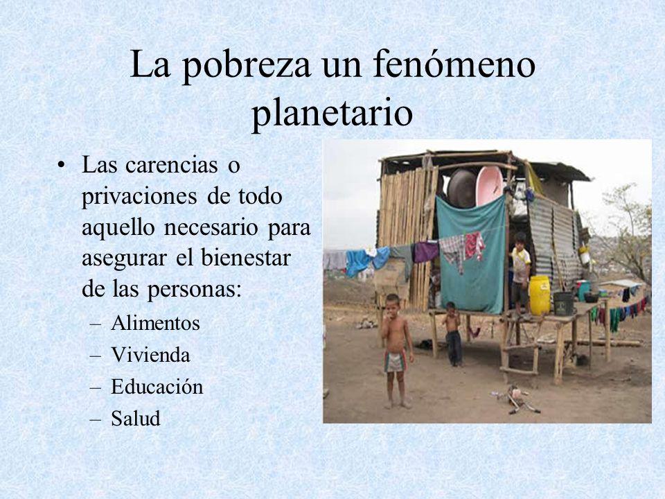La pobreza un fenómeno planetario