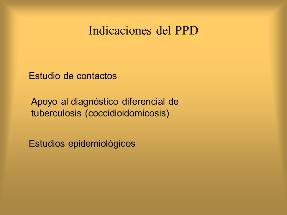 Indicaciones del PPD Estudio de contactos