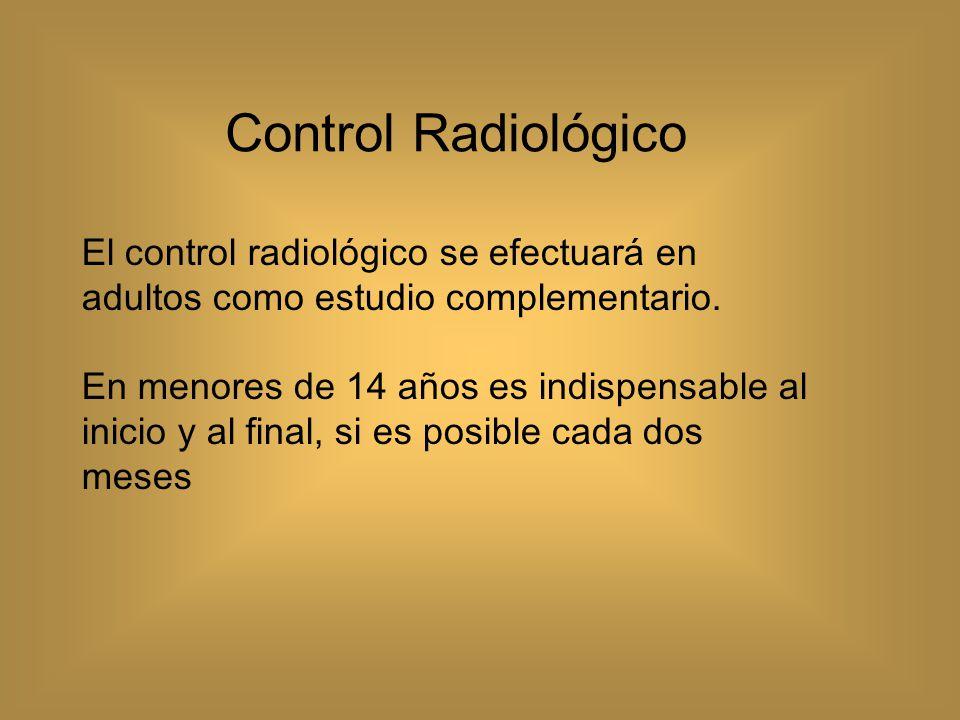 Control Radiológico El control radiológico se efectuará en adultos como estudio complementario.