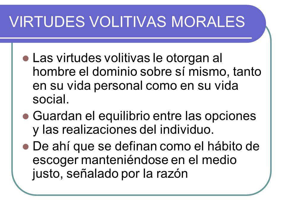 VIRTUDES VOLITIVAS MORALES