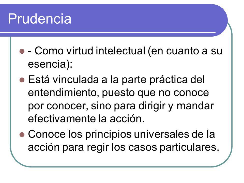 Prudencia - Como virtud intelectual (en cuanto a su esencia):