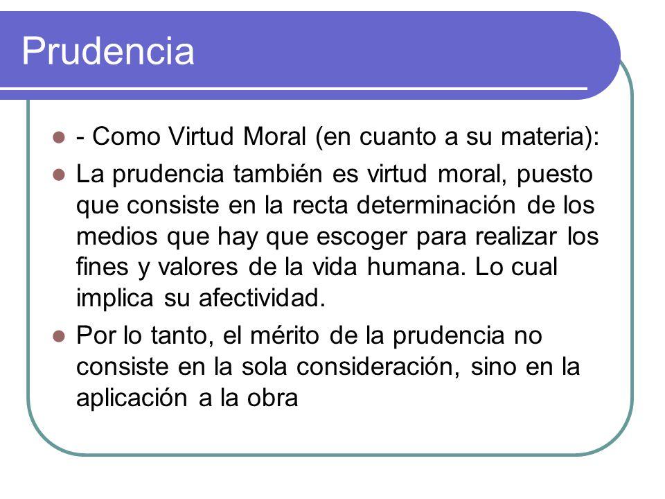 Prudencia - Como Virtud Moral (en cuanto a su materia):