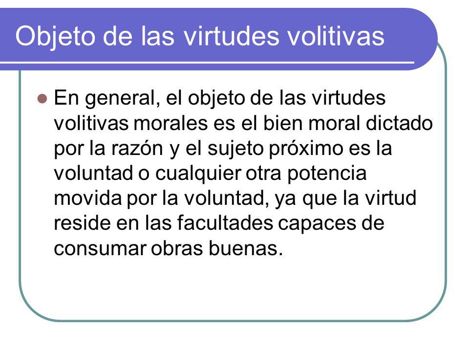 Objeto de las virtudes volitivas