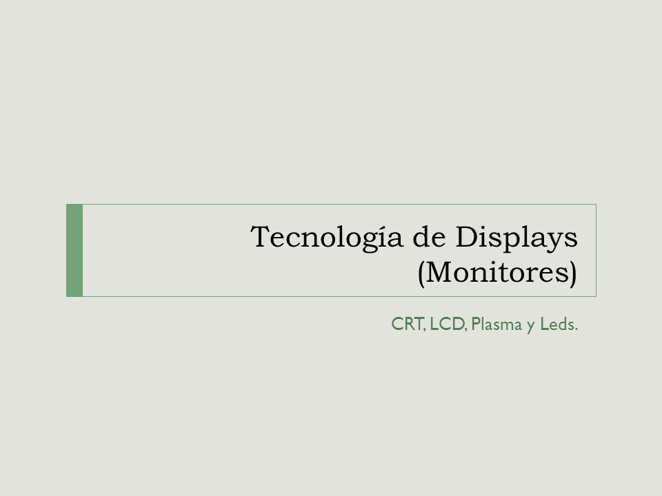 Tecnología de Displays (Monitores)