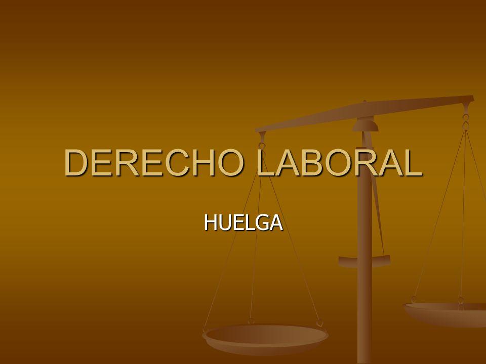 DERECHO LABORAL HUELGA