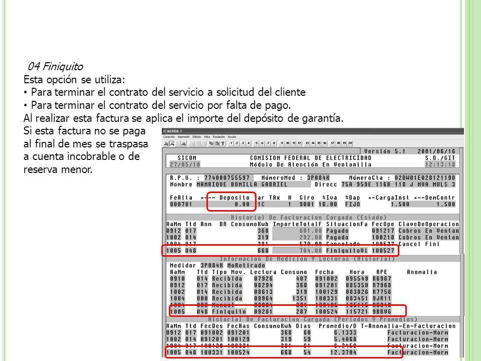 04 Finiquito Esta opción se utiliza: Para terminar el contrato del servicio a solicitud del cliente.