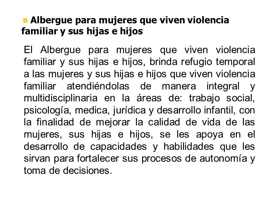 Albergue para mujeres que viven violencia familiar y sus hijas e hijos