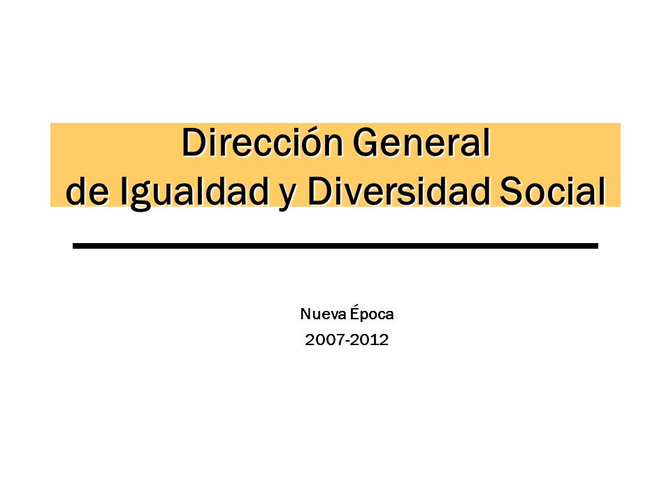 Dirección General de Igualdad y Diversidad Social