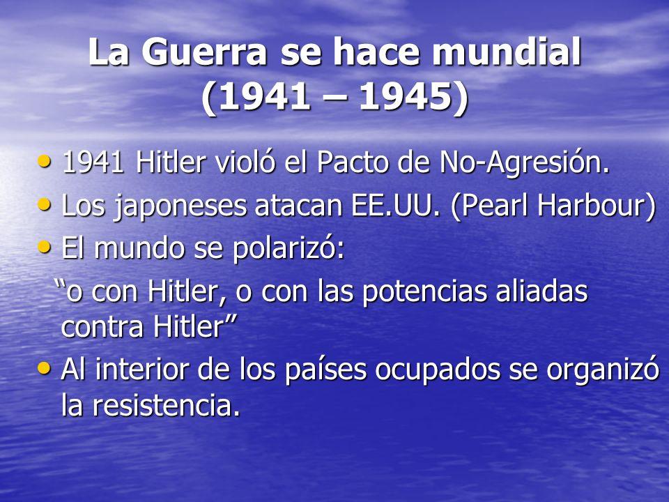 La Guerra se hace mundial (1941 – 1945)