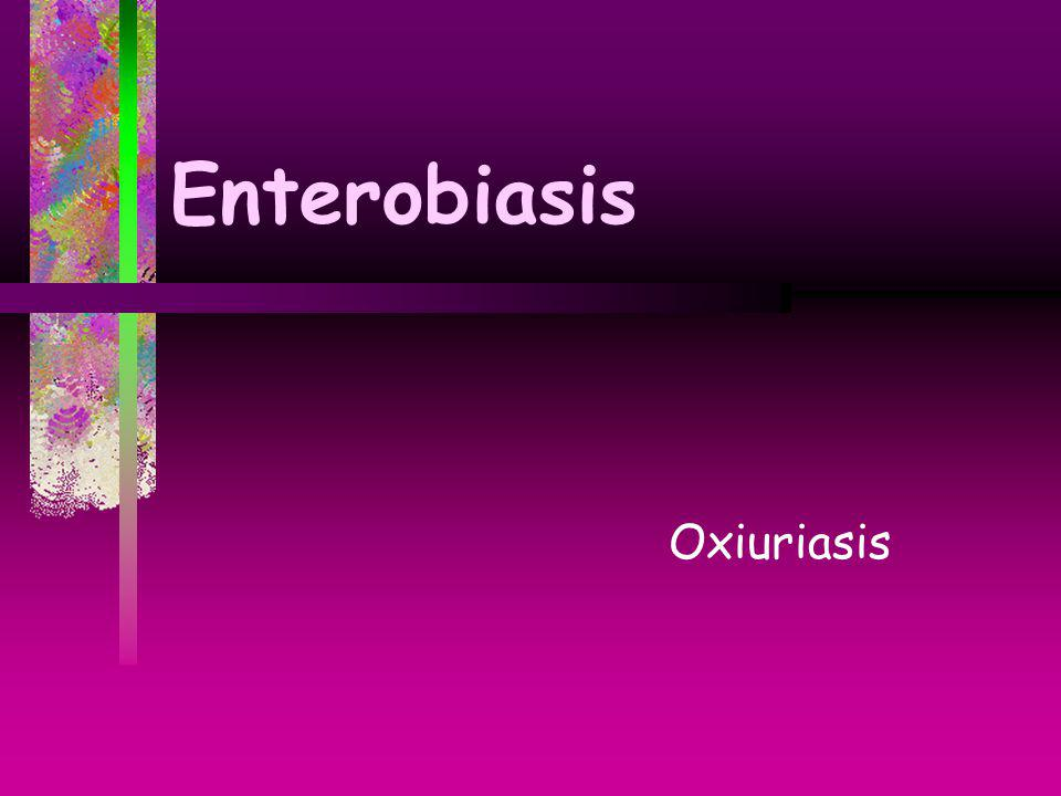 Enterobiasis Oxiuriasis