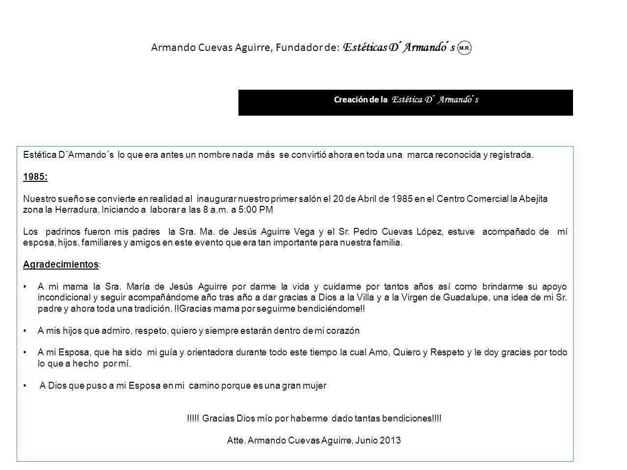 Armando Cuevas Aguirre, Fundador de: Estéticas D´Armando´s