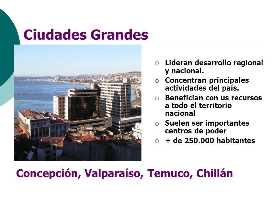 Ciudades Grandes Concepción, Valparaíso, Temuco, Chillán