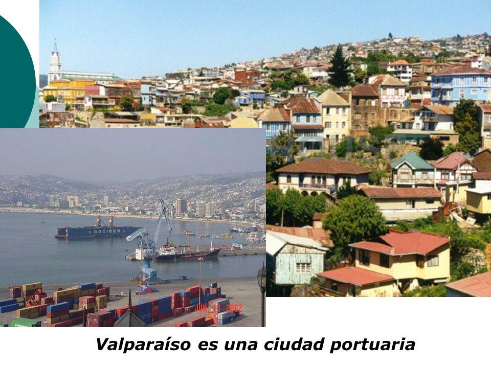 Valparaíso es una ciudad portuaria