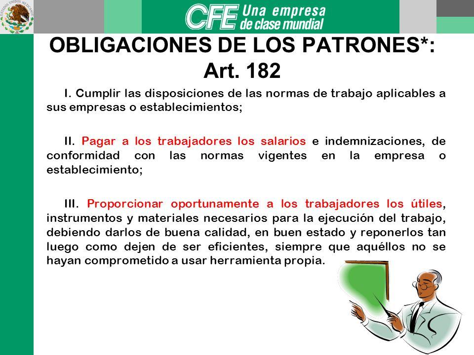 OBLIGACIONES DE LOS PATRONES*: Art. 182