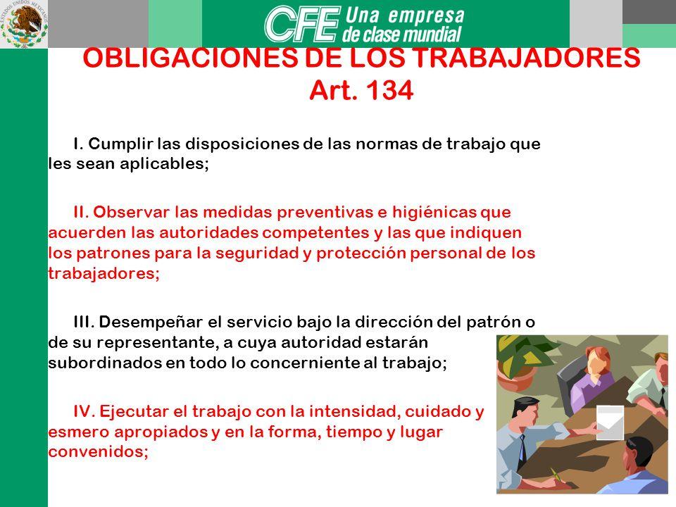 OBLIGACIONES DE LOS TRABAJADORES Art. 134