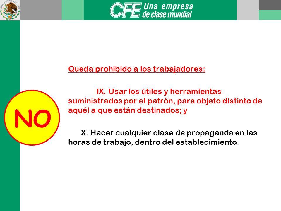 Queda prohibido a los trabajadores: IX