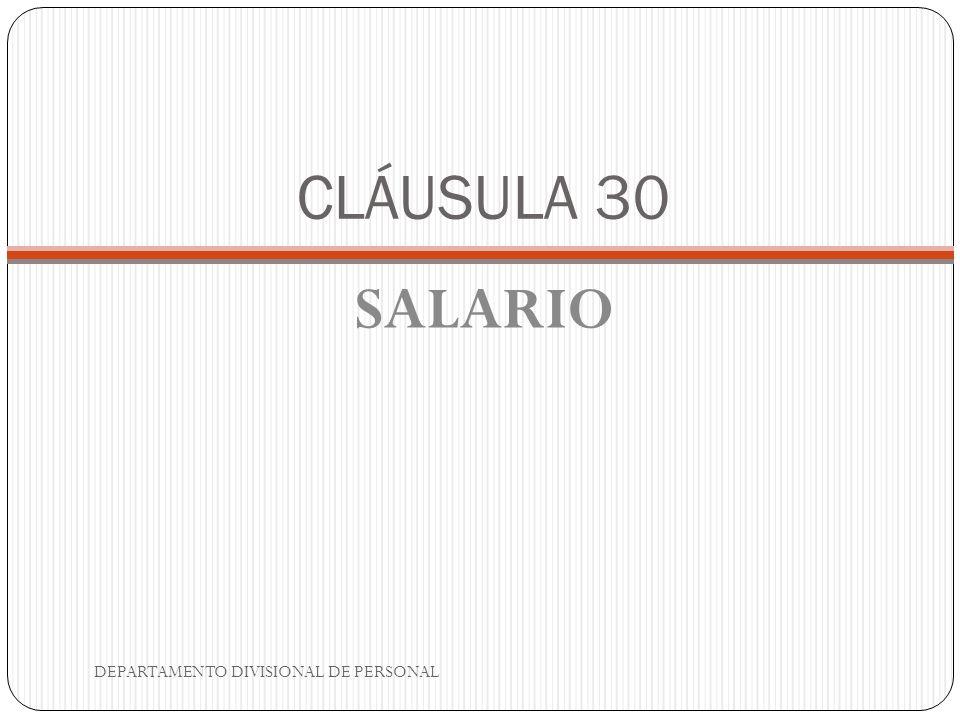 CLÁUSULA 30 SALARIO DEPARTAMENTO DIVISIONAL DE PERSONAL